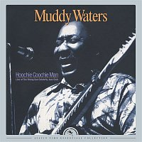 Muddy Waters – Hoochie Coochie Man: Live at The Rising Sun Celebrity Jazz Club (2016 Remastered)