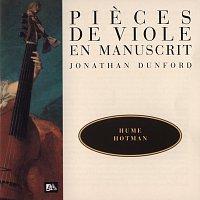 Jonathan Dunford – Hume-Ford-Hotman-Dubuisson-Verdufen - Pieces de viole en manuscrit