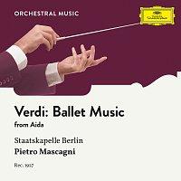 Kapelle der Staatsoper Berlin, Pietro Mascagni – Verdi: Aida, Ballet Music