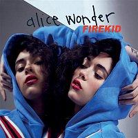 Alice Wonder – Firekid