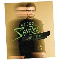 Aleks Syntek – Lucha de Gigantes (En Vivo)