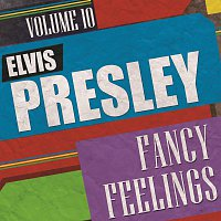 Elvis Presley – Fancy Feelings Vol. 10