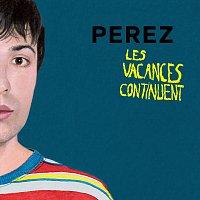 Perez – Les vacances continuent