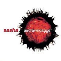 Sasha – Airdrawndagger