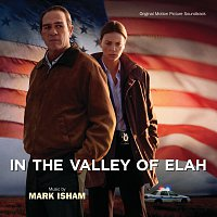 Mark Isham – In The Valley Of Elah [Original Motion Picture Soundtrack]