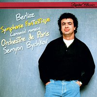 Semyon Bychkov, Orchestre de Paris – Berlioz: Symphonie fantastique; Le carnaval romain