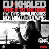 DJ Khaled, Chris Brown, Rick Ross, Nicki Minaj, Lil Wayne – Take It To The Head