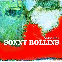 Sonny Rollins – Valse Hot