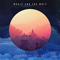 Whale, the Wolf – Staring At The Sky