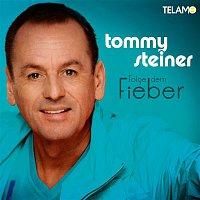 Tommy Steiner – Folge dem Fieber