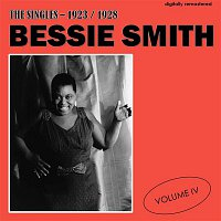 Bessie Smith – The Singles - 1923/1928, Vol. 4 (Digitally Remastered)