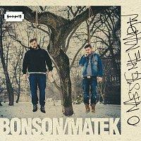Bonson, Matek – O Nas Się Nie Martw