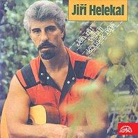 Jiří Helekal – Jen mi věnuj kousek ráje ... /1978 - 87/