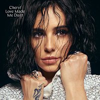 Cheryl – Love Made Me Do It