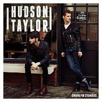Hudson Taylor – Singing For Strangers