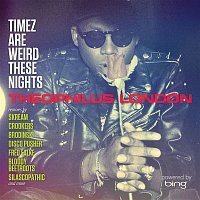Theophilus London – Timez Are Weird These Nights Powered by Bing