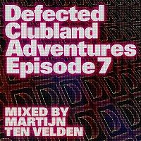 Audiowhores, Haze – Defected Clubland Adventures Episode 7 - Mixed by Martijn Ten Velden