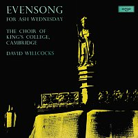 The Choir of King's College, Cambridge, Sir David Willcocks – Evensong For Ash Wednesday