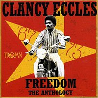 Clancy Eccles – Freedom - The Anthology 1967-73