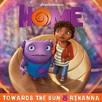 "Rihanna – Towards The Sun [From The ""Home"" Soundtrack]"
