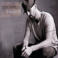 Gentleman – It No Pretty [ROW Version]