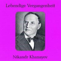 Nikandr Khanayev – Lebendige Vergangenheit - Nikandr Khanayev