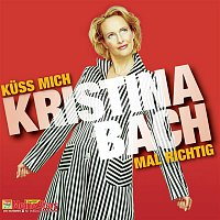 Kristina Bach – Kuss mich mal richtig