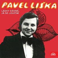 Pavel Liška – Lásky dávné, já se loučím