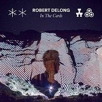 Robert DeLong – In The Cards