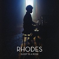 Rhodes – Sleep Is a Rose