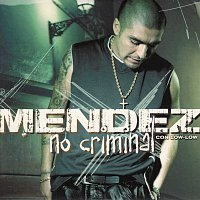 Mendez, Low-Low – No Criminal