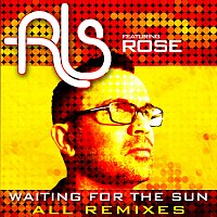 Rls, Rose – Waiting For The Sun [All Remixes]
