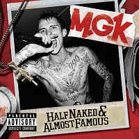 MGK – Half Naked & Almost Famous - EP