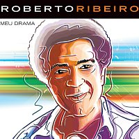Roberto Ribeiro – Meu Drama