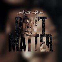 August Alsina – Don't Matter