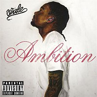Wale – Ambition (Deluxe Version)