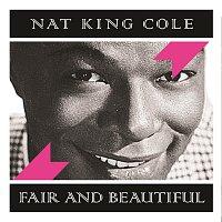 Nat King Cole – Fair and Beautiful