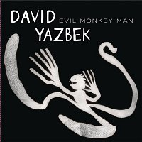 David Yazbek – Evil Monkey Man