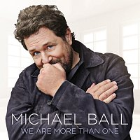 Michael Ball – We Are More Than One