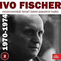 Ivo Fischer, Různí interpreti – Nejvýznamnější textaři české populární hudby Ivo Fischer 2 (1970 - 1974)