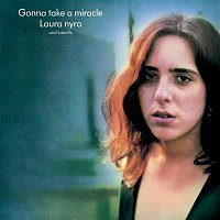 Laura Nyro – Gonna Take A Miracle