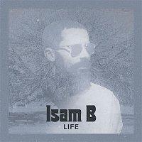 Isam B – Life