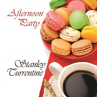 Stanley Turrentine – Afternoon Party