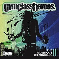 Gym Class Heroes – The Papercut Chronicles II
