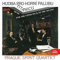 Prague Spirit Quartet – Hudba pro horní palubu Titanicu