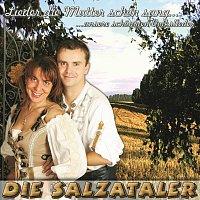 Die Salzataler – Lieder die Mutter schon sang - Unsere schonsten Volkslieder