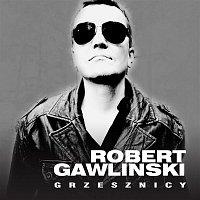 Robert Gawliński – Grzesznicy