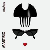 Martirio – 30 Anos