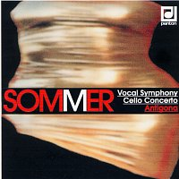 Různí interpreti – Sommer: Vokální symfonie, Antigona...