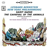 Leonard Bernstein, Benjamin Britten, New York Philharmonic Orchestra, Henry Chapin – Saint-Saens: Le carnaval des animaux, R. 125 - Britten: The Young Person's Guide to the Orchestra, Op. 34 (Remastered)